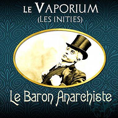 E-liquide Vaporium Le Baron Anarchiste