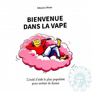 """Livre """"Bienvenue dans la vape"""" Sébastien Béziau"""